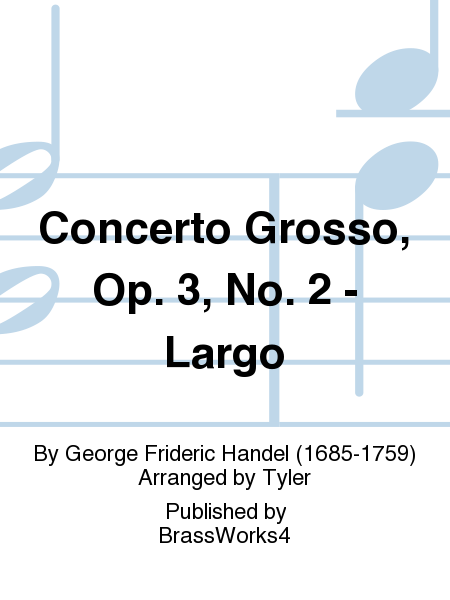 Concerto Grosso, Op. 3, No. 2 - Largo