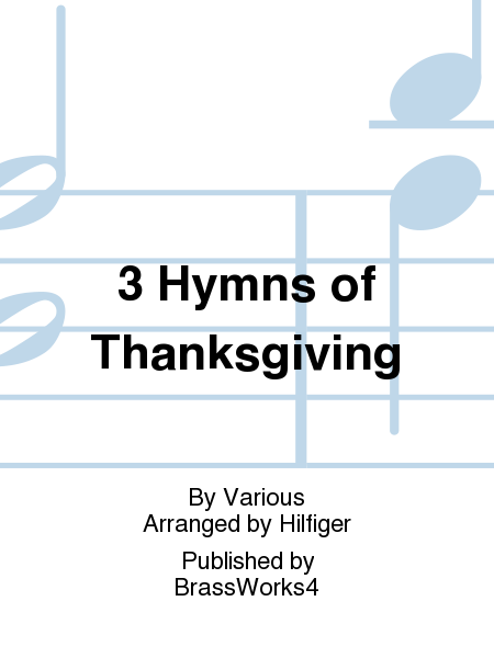 3 Hymns of Thanksgiving