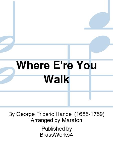 Where E're You Walk