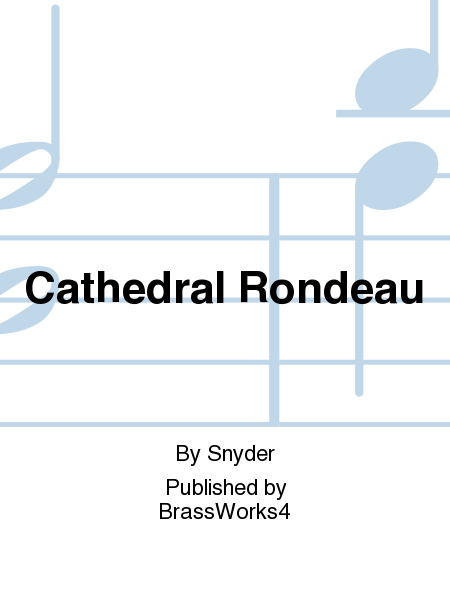 Cathedral Rondeau