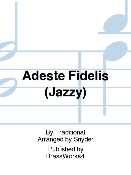 Adeste Fidelis (Jazzy)