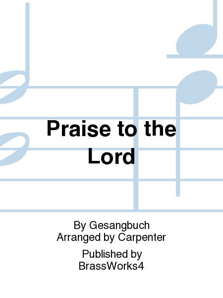Praise to the Lord