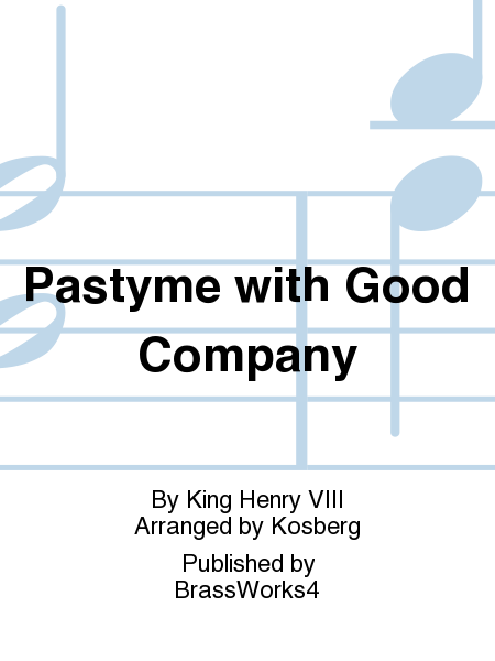 Pastyme with Good Company