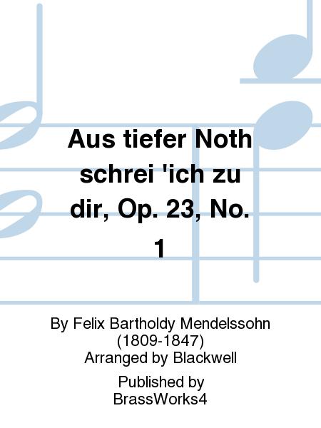 Aus tiefer Noth schrei 'ich zu dir, Op. 23, No. 1