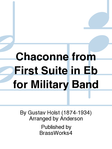 Chaconne from First Suite in Eb for Military Band