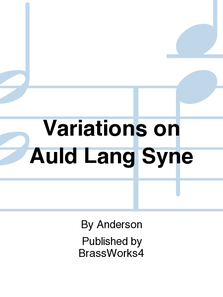 Variations on Auld Lang Syne