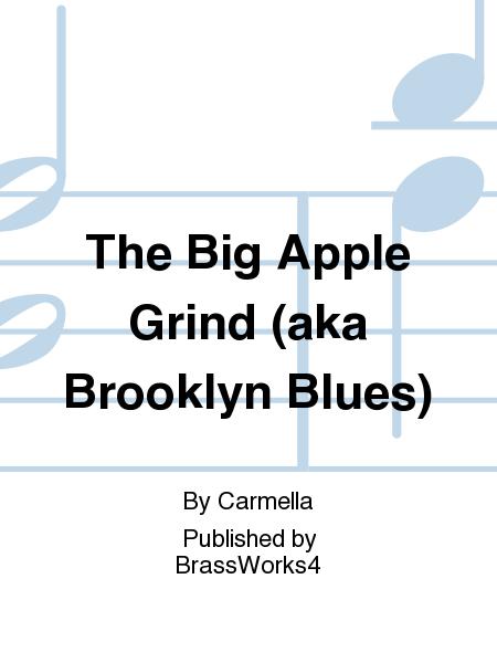 The Big Apple Grind (aka Brooklyn Blues)