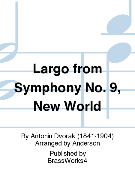 Largo from Symphony No. 9, New World
