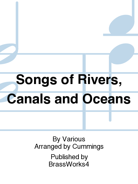 Songs of Rivers, Canals and Oceans