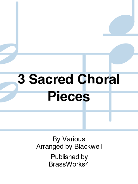 3 Sacred Choral Pieces