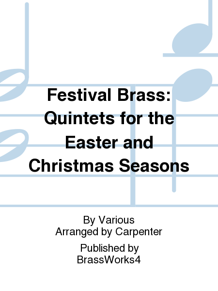 Festival Brass: Quintets for the Easter and Christmas Seasons