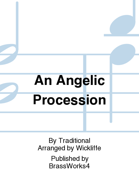 An Angelic Procession