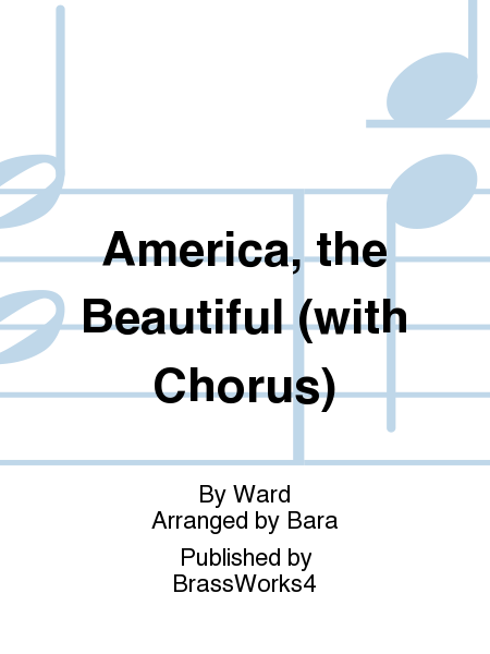 America, the Beautiful (w/ Chorus)