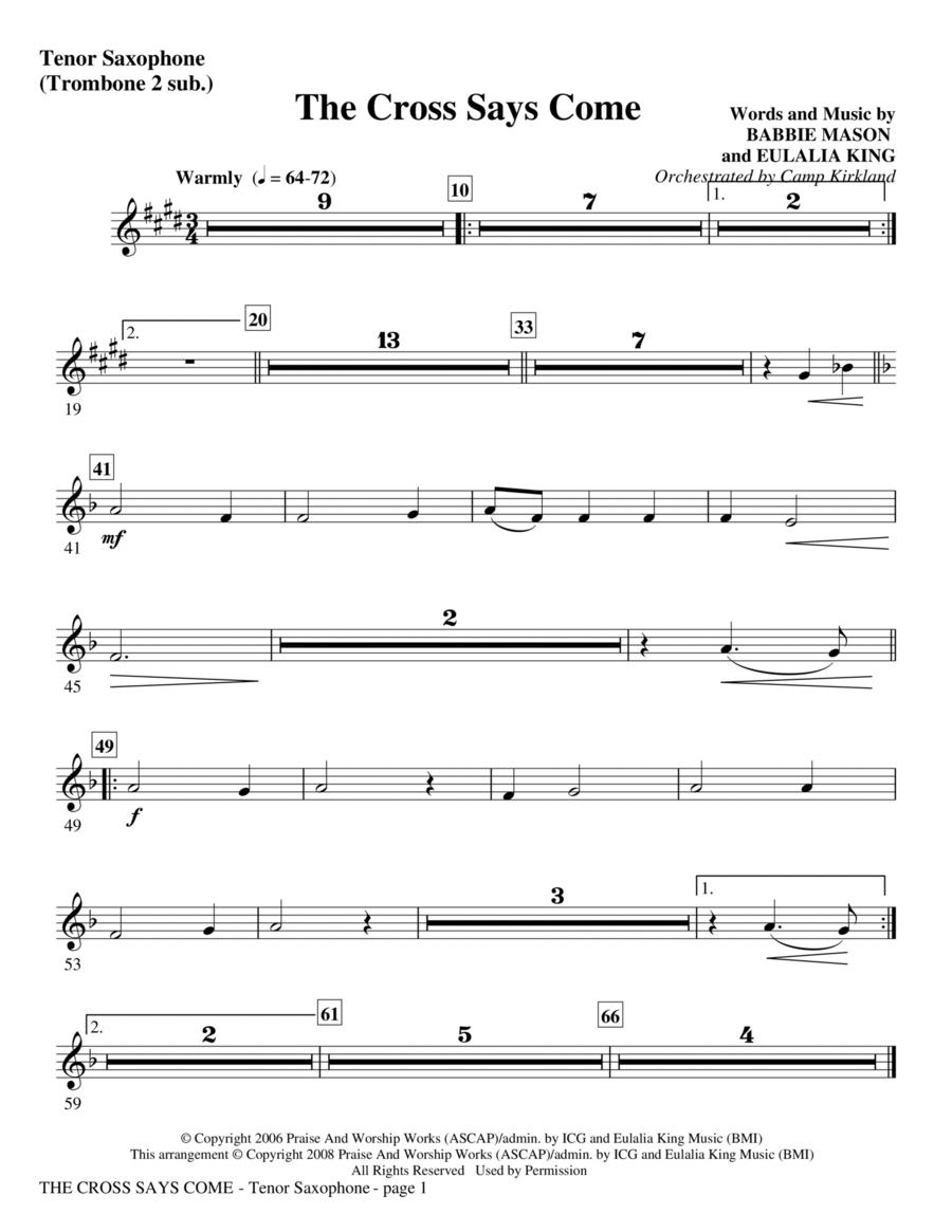 The Cross Says Come - Tenor Sax (Trombone 2 sub)