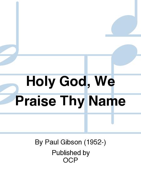 Holy God, We Praise Thy Name