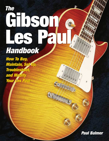 The Gibson Les Paul Handbook