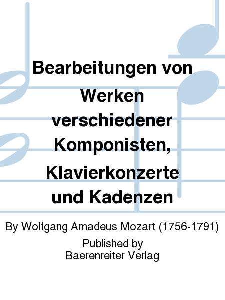 Bearbeitungen von Werken verschiedener Komponisten, Klavierkonzerte und Kadenzen