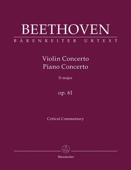 Concerto fur Violine und Orchester D-Dur op. 61 / Concerto fur Klavier und Orchester nach dem ViolinConcerto D-Dur op. 61