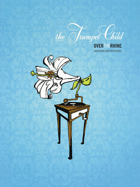 Over the Rhine - The Trumpet Child