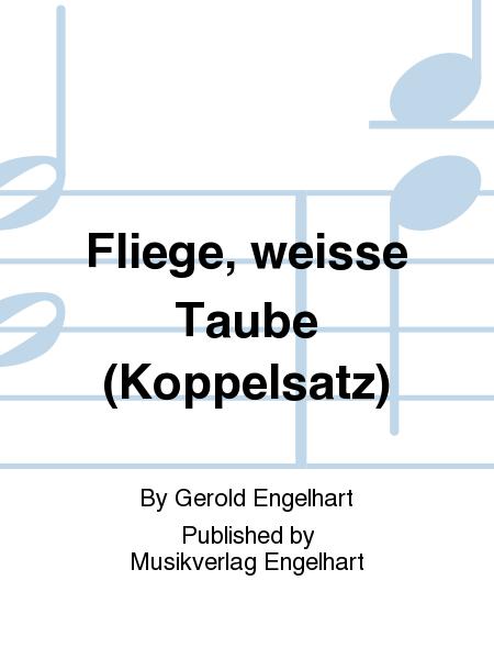 fliege weisse taube koppelsatz sheet music by gerold. Black Bedroom Furniture Sets. Home Design Ideas