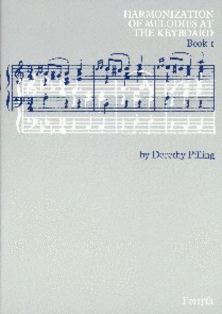 Harmonization of Melodies at the Keyboard Book 1
