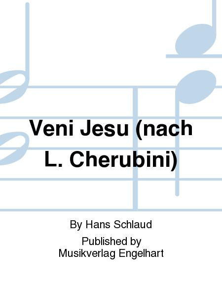 Veni Jesu (nach L. Cherubini)