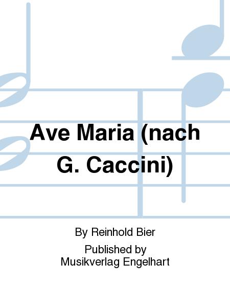Ave Maria (nach G. Caccini)