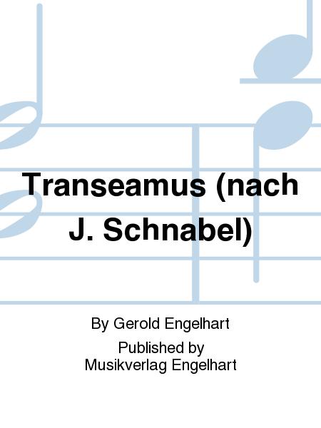 Transeamus (nach J. Schnabel)