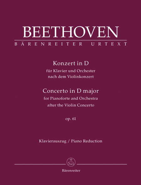 Concerto for Pianoforte and Orchestra after the Violin Concerto for Piano and Orchestra D major op. 61