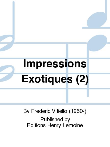 Impressions Exotiques (2)