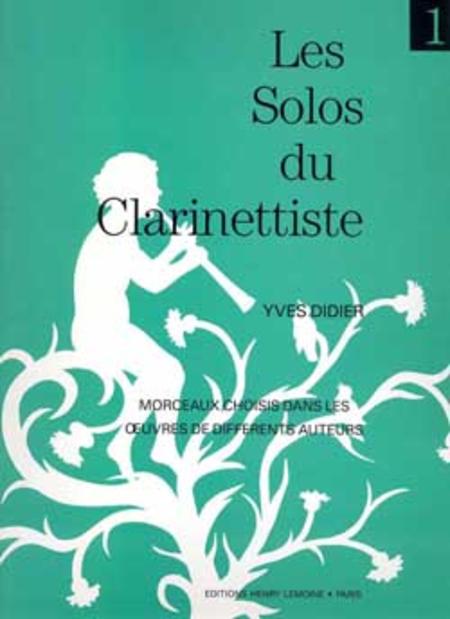 Les Solos Du Clarinettiste - Volume 1