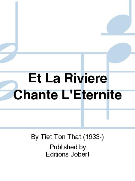 Et La Riviere Chante L'Eternite
