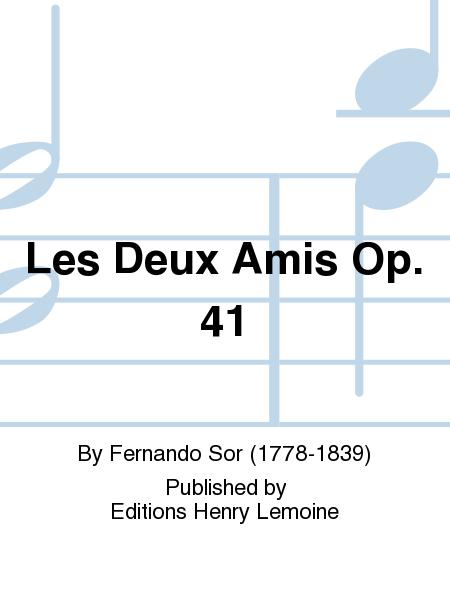 Les Deux Amis Op. 41
