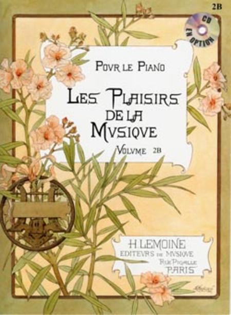 Les Plaisirs de la musique Vol. 2B