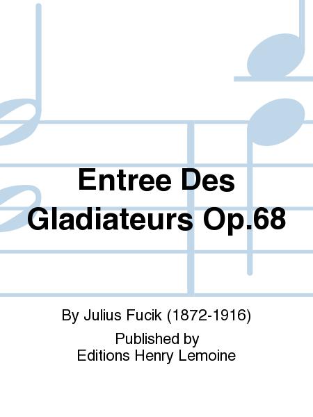 Entree Des Gladiateurs Op.68