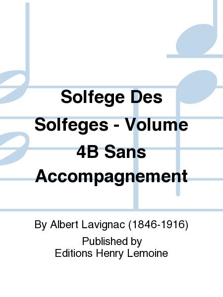 Solfege Des Solfeges - Volume 4B Sans Accompagnement