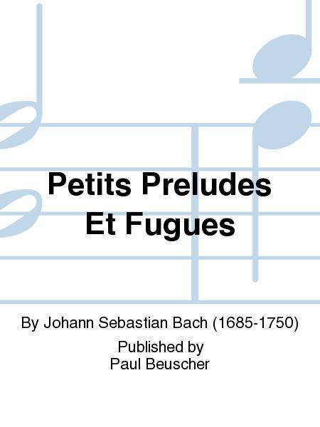 Petits Preludes Et Fugues