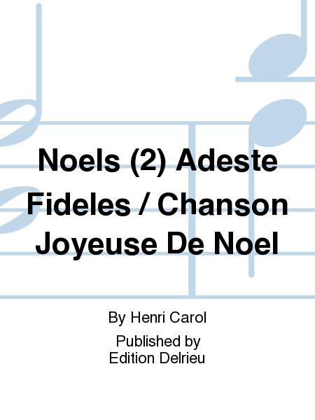 Noels (2) Adeste Fideles / Chanson Joyeuse De Noel