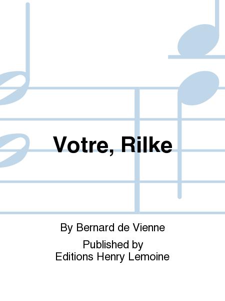 Votre, Rilke