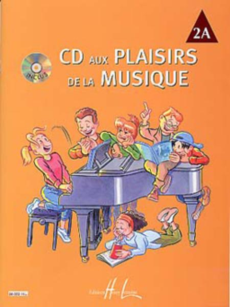 CD Aux Plaisirs De La Musique - Volume 2A