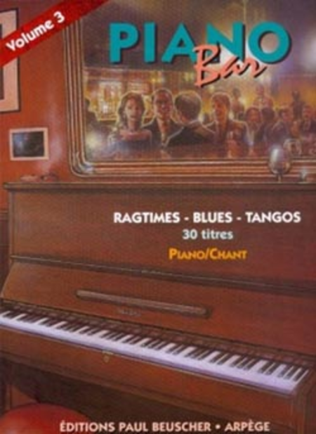 Piano Bar - Volume 3 Ragtimes, Blues, Tangos