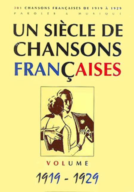 Un siecle de chansons francaises 1919-1929