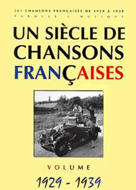 Un siecle de chansons francaises 1929-1939