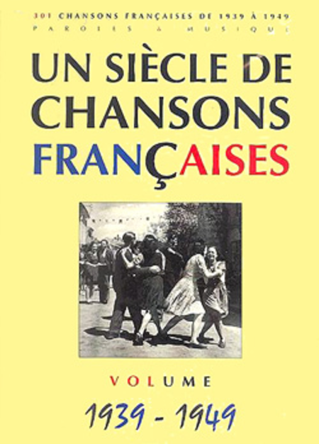 Un siecle de chansons francaises 1939-1949