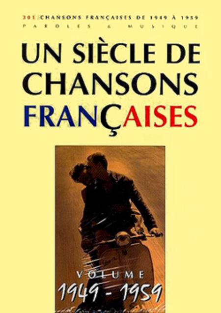 Un siecle de chansons francaises 1949-1959