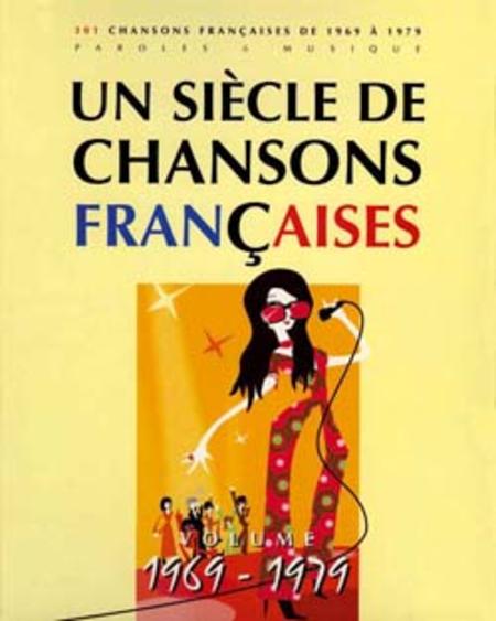 Un siecle de chansons francaises 1969-1979