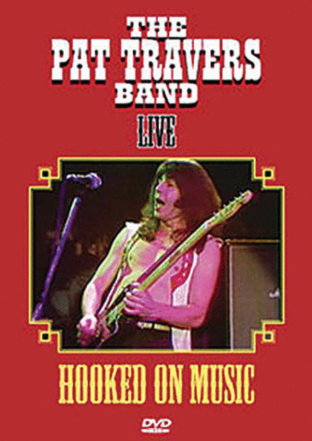The Pat Travers Band Live - Hooked on Music
