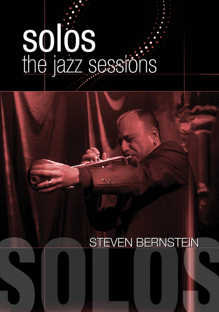 Steven Bernstein - Solos: The Jazz Sessions