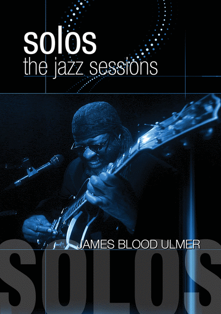 James Blood Ulmer - Solos: The Jazz Sessions