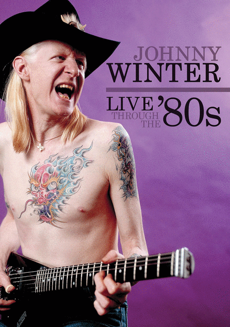 Johnny Winter - Live Through the '80s